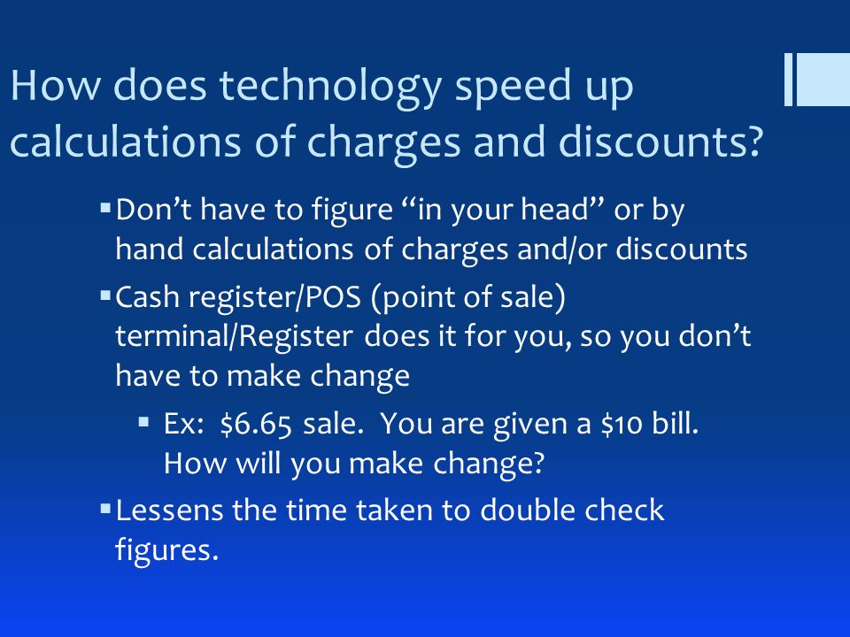 How does technology speed up calculations of charges and discounts