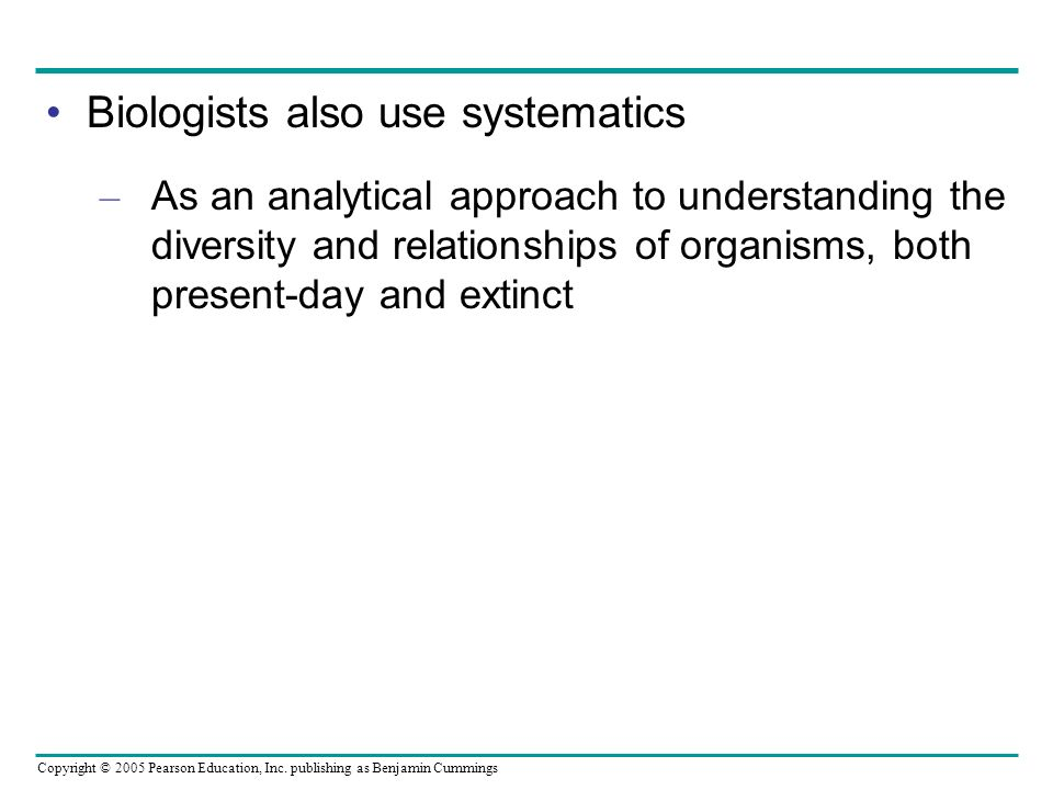 Biologists also use systematics