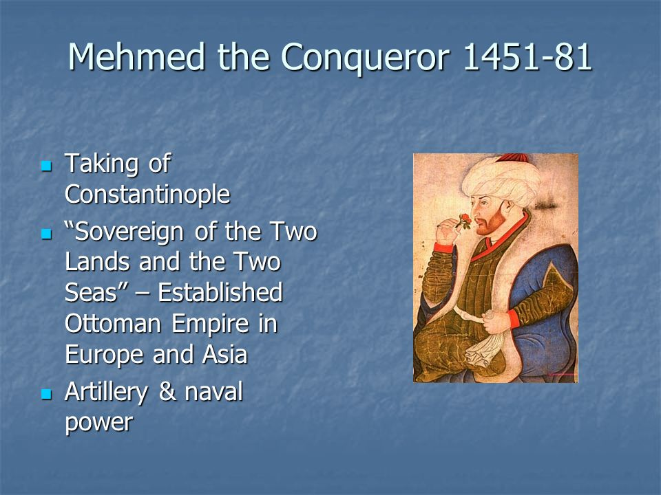 Mehmed the Conqueror Taking of Constantinople