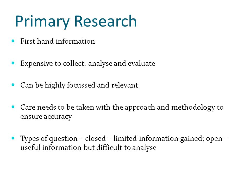 Primary Research First hand information
