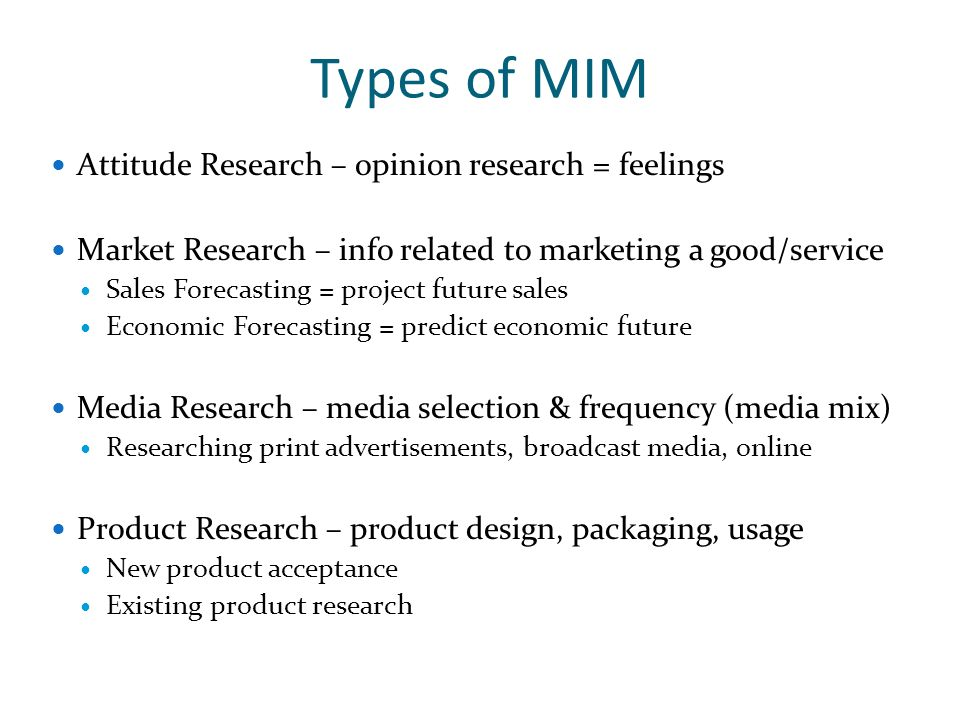 Types of MIM Attitude Research – opinion research = feelings