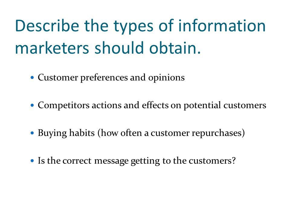 Describe the types of information marketers should obtain.