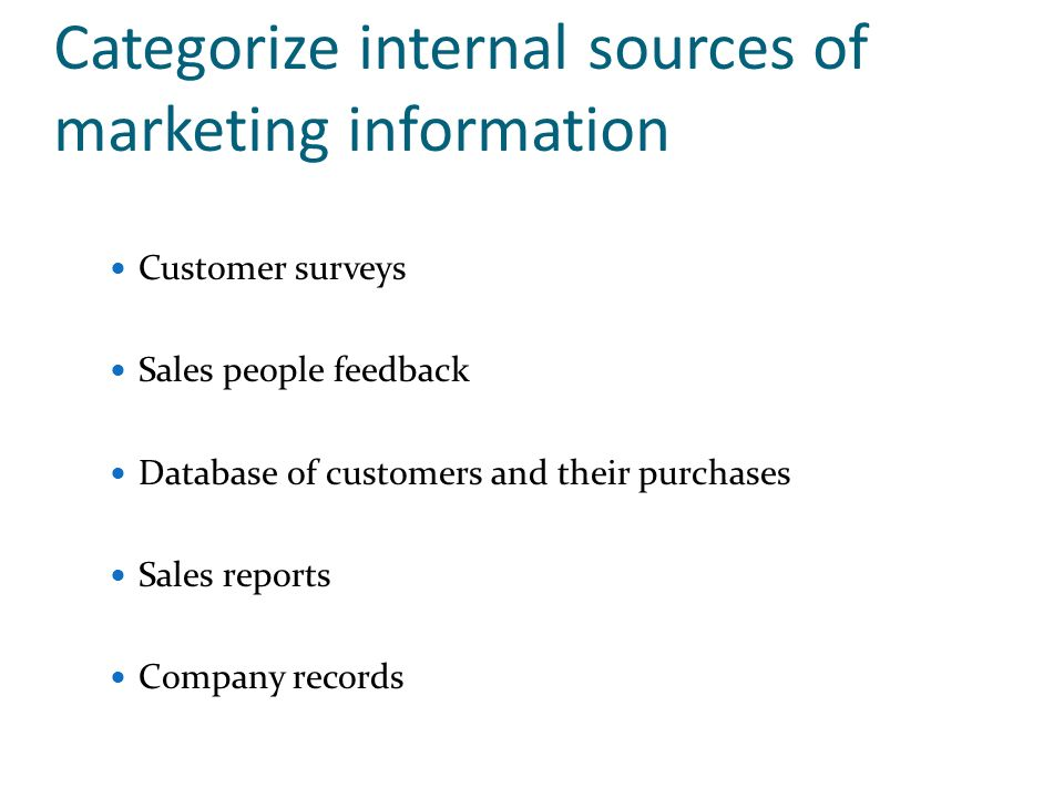 Categorize internal sources of marketing information