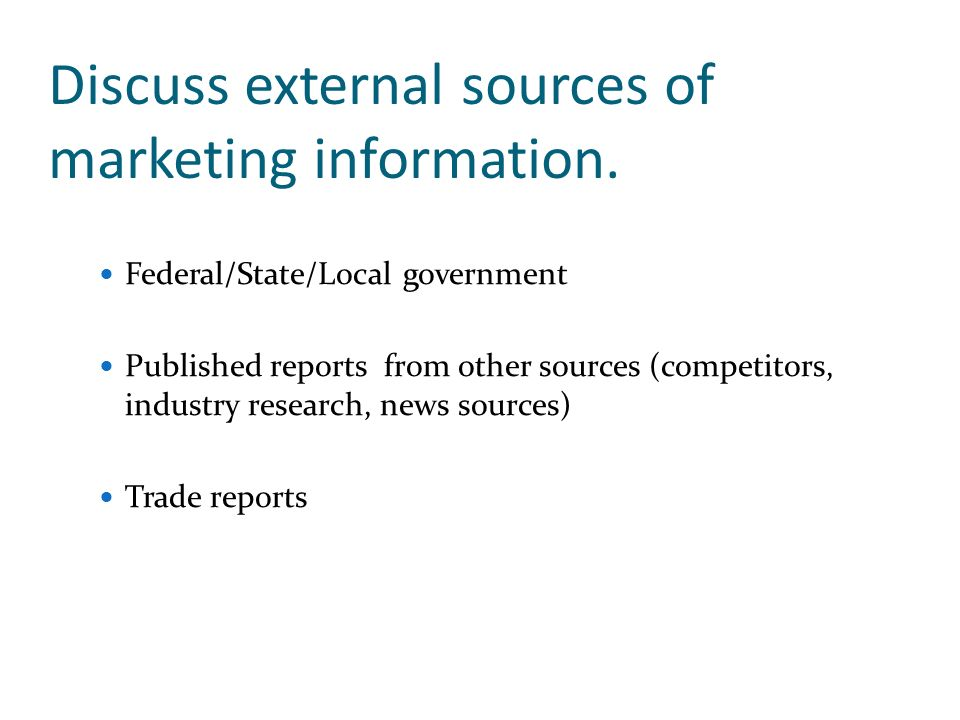Discuss external sources of marketing information.