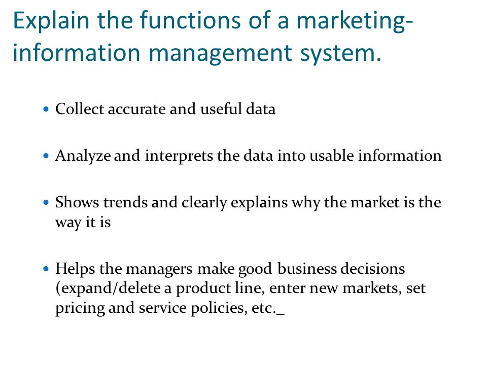 Explain the functions of a marketing-information management system.