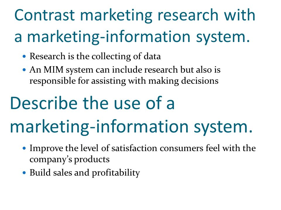 Contrast marketing research with a marketing-information system.