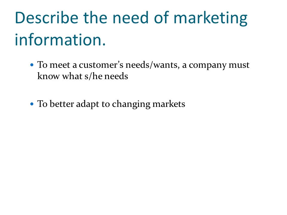 Describe the need of marketing information.