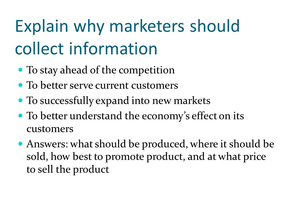 Explain why marketers should collect information