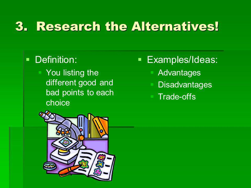 3. Research the Alternatives!