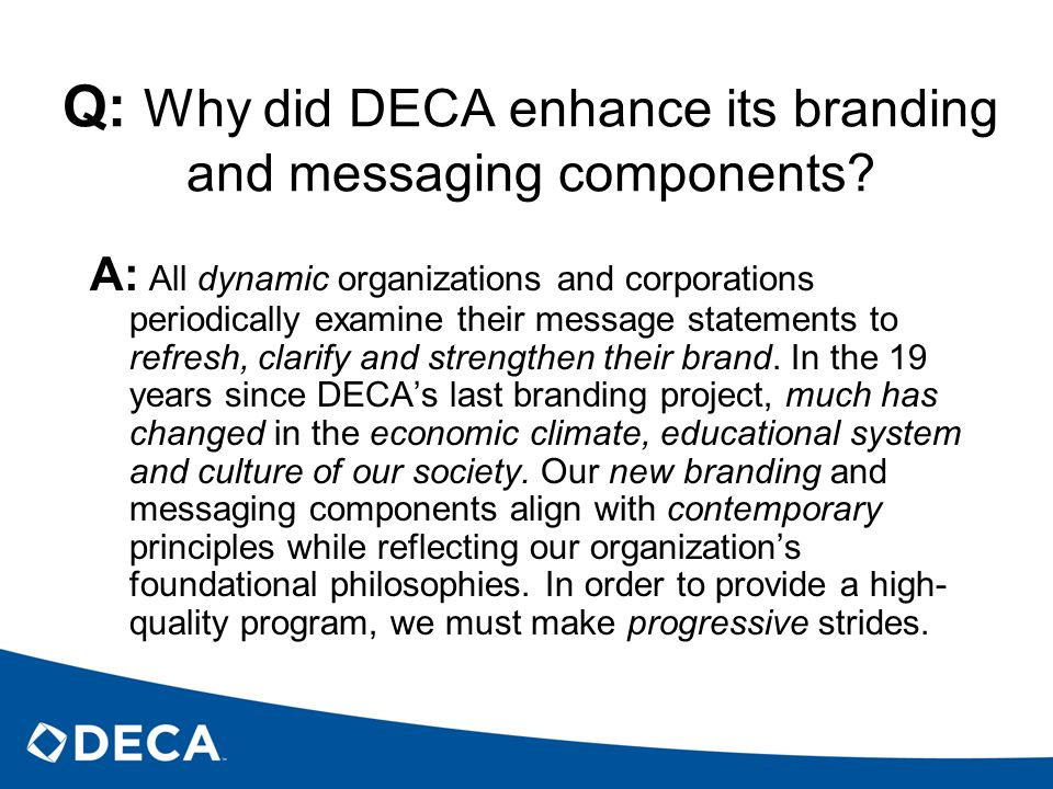 Q: Why did DECA enhance its branding and messaging components