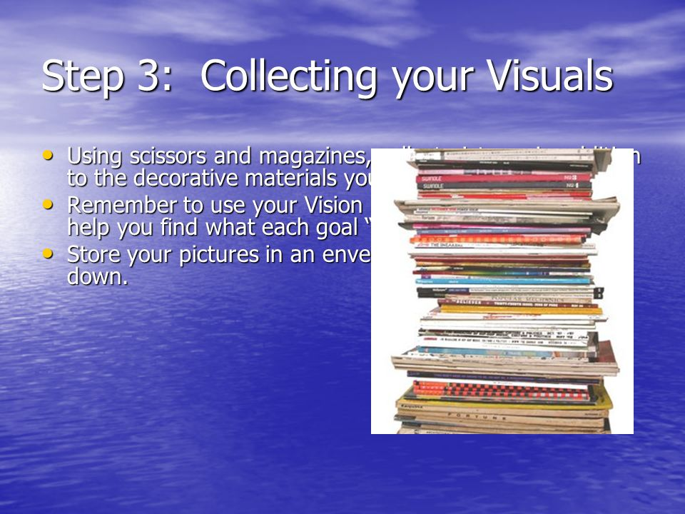 Step 3: Collecting your Visuals