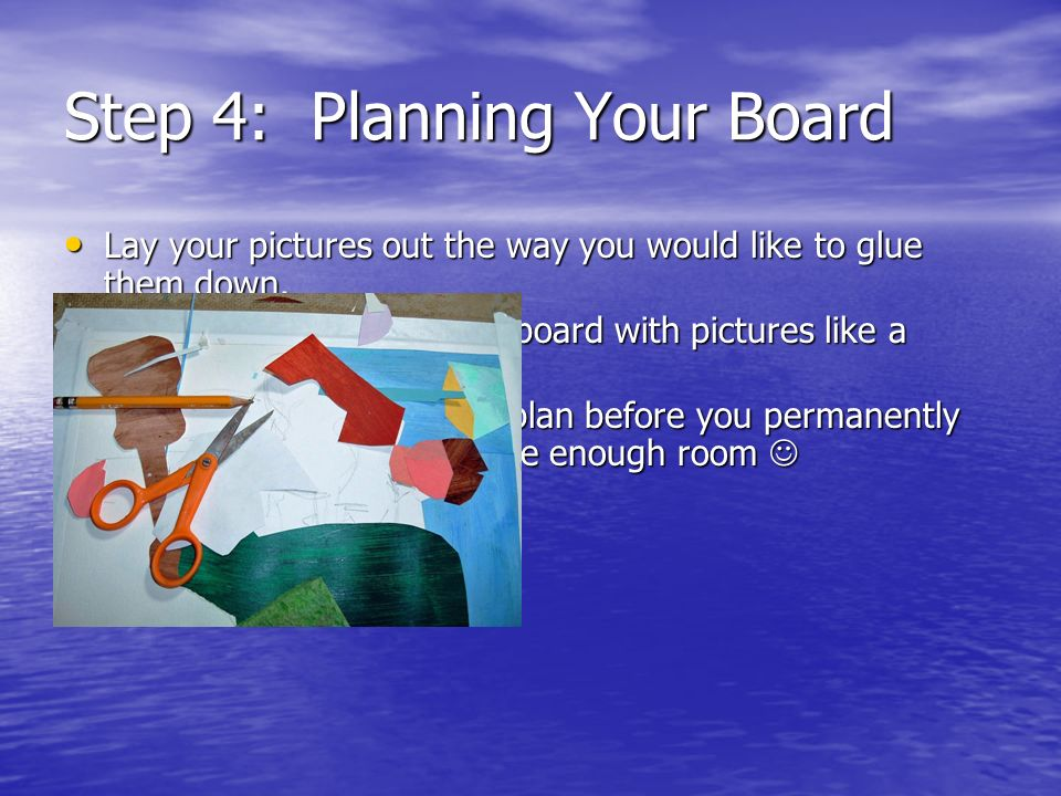 Step 4: Planning Your Board