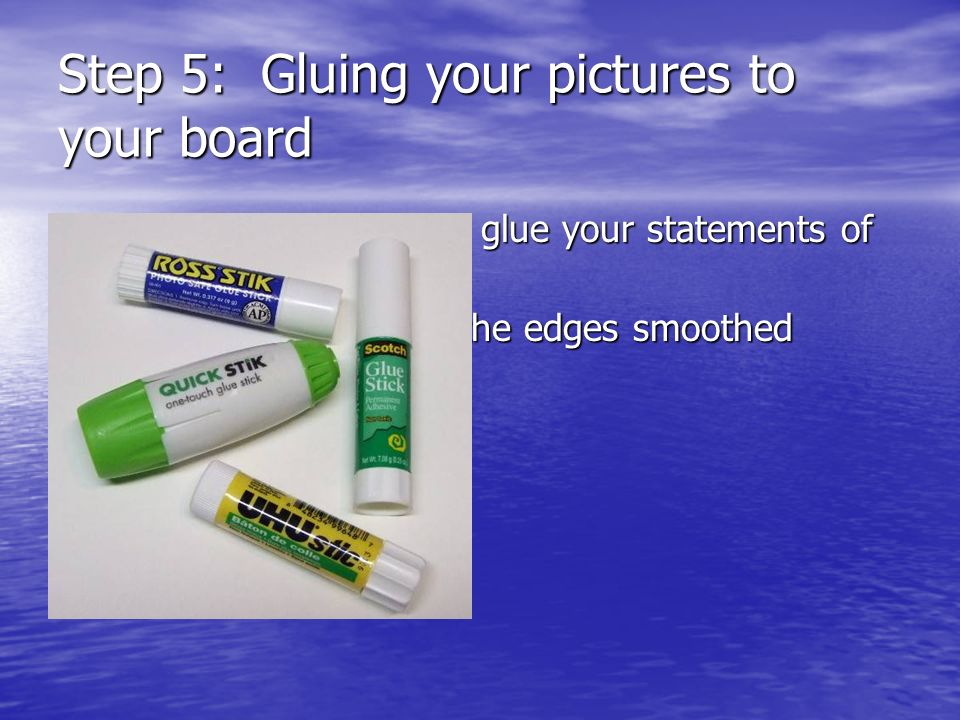 Step 5: Gluing your pictures to your board