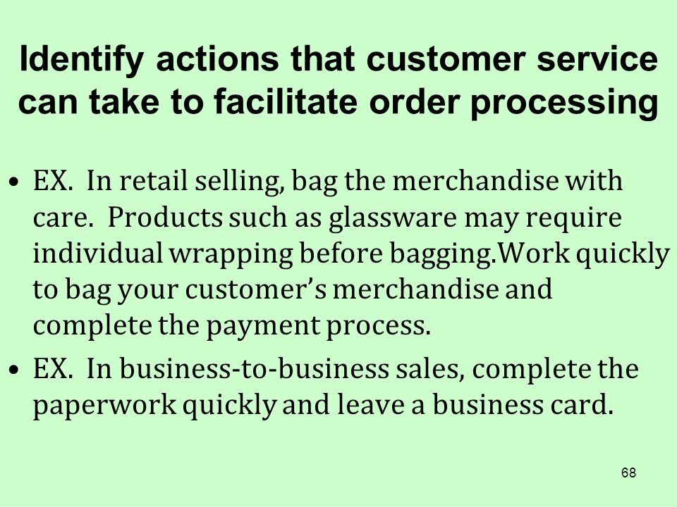 Identify actions that customer service can take to facilitate order processing