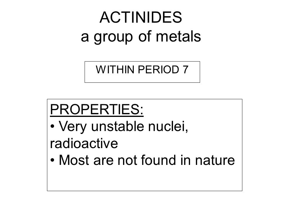 ACTINIDES a group of metals
