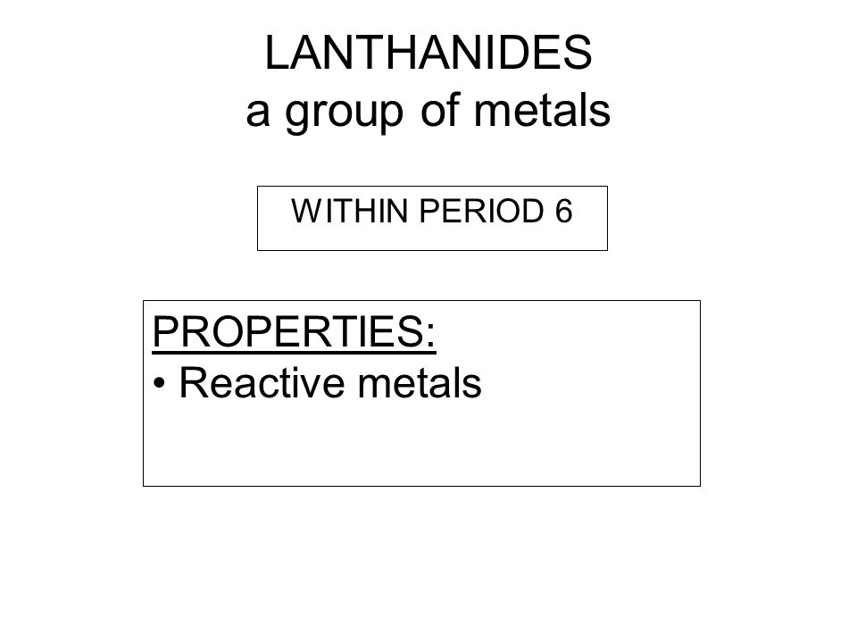 LANTHANIDES a group of metals