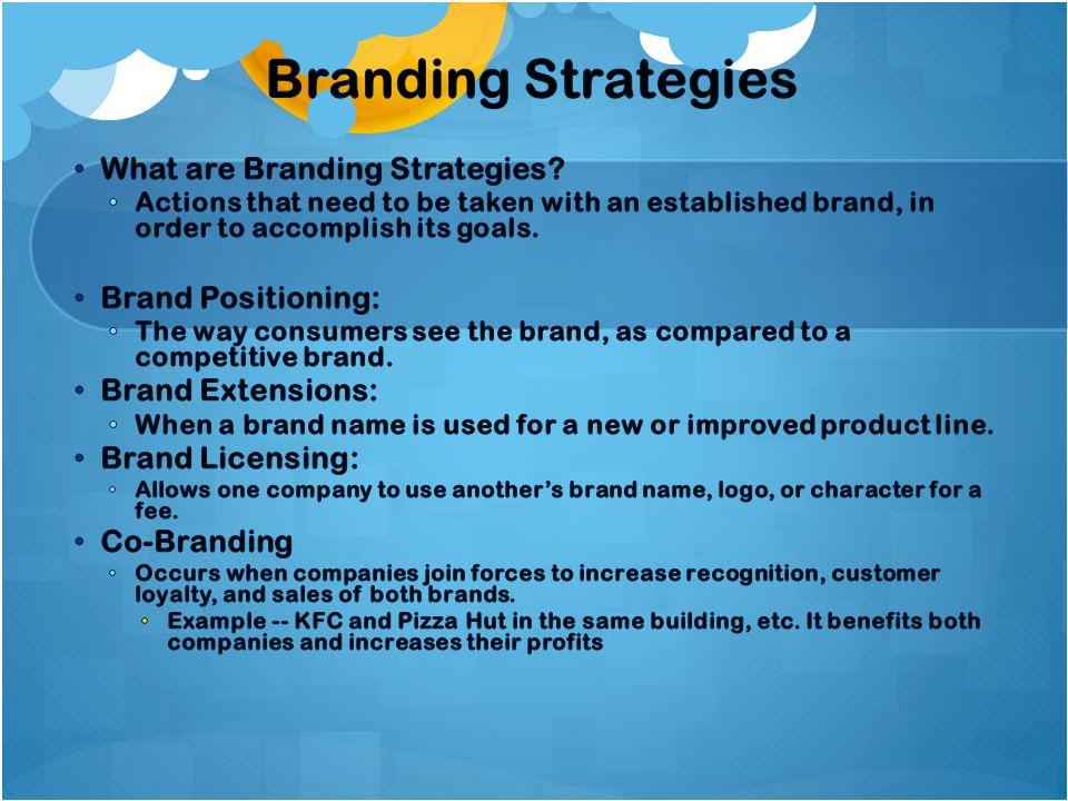 Branding Strategies What are Branding Strategies Brand Positioning: