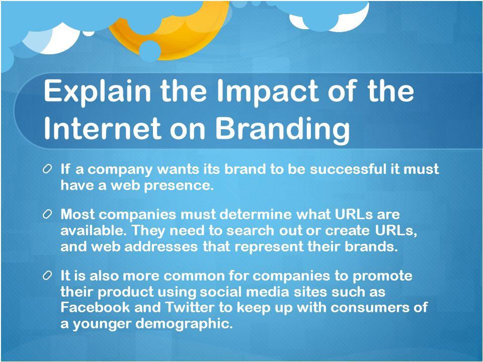 Explain the Impact of the Internet on Branding