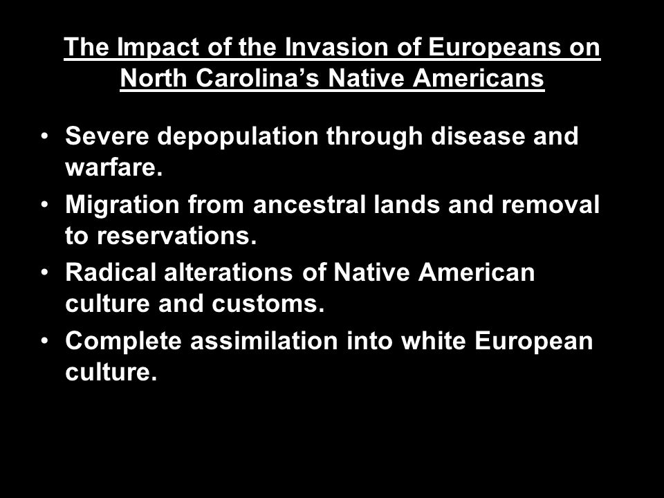 The Impact of the Invasion of Europeans on North Carolina's Native Americans