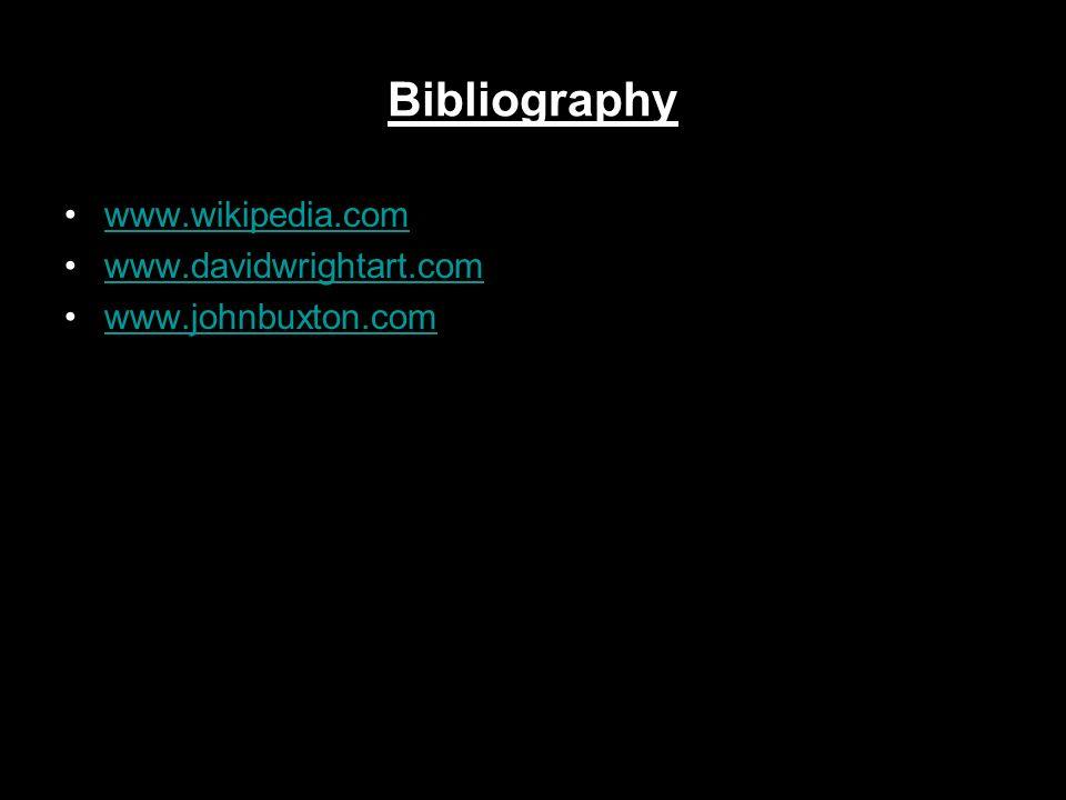 Bibliography www.wikipedia.com www.davidwrightart.com