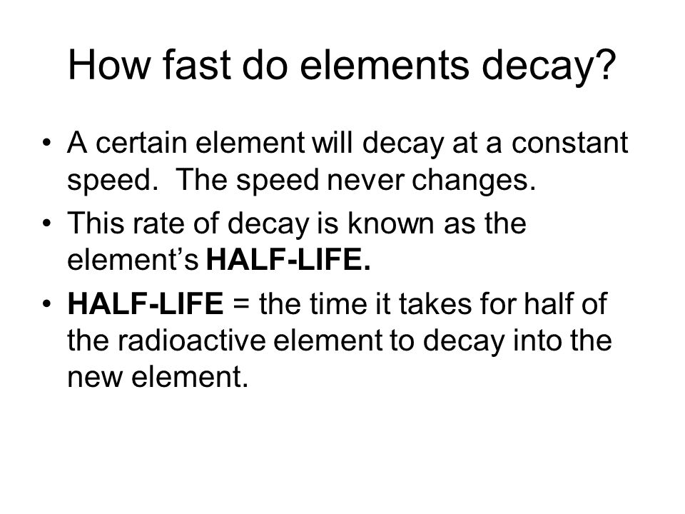 How fast do elements decay