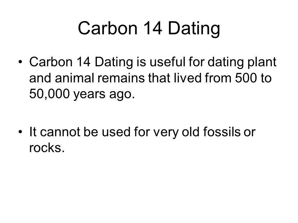 Cannot Carbon-14 Used For Be Dating