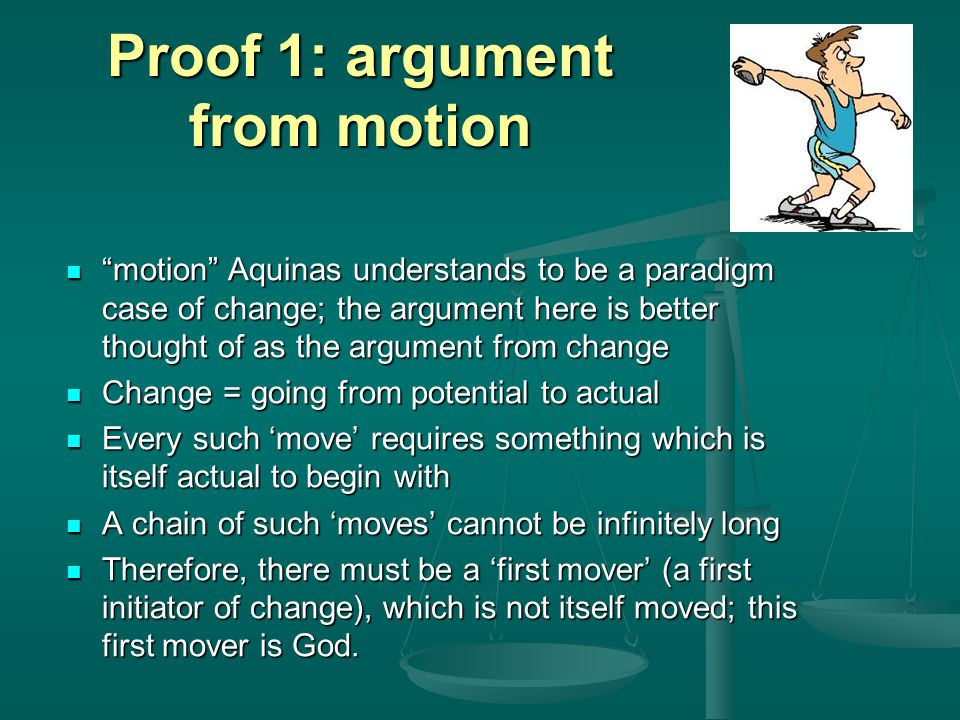 the argument from motion Medieval philosophers developed the temporal regress and 'contingency'  cosmological arguments and also retailed aristotle's argument from motion  aristotle's.