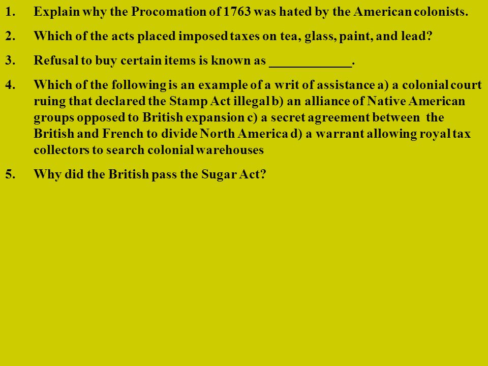 Explain why the Procomation of 1763 was hated by the American colonists.