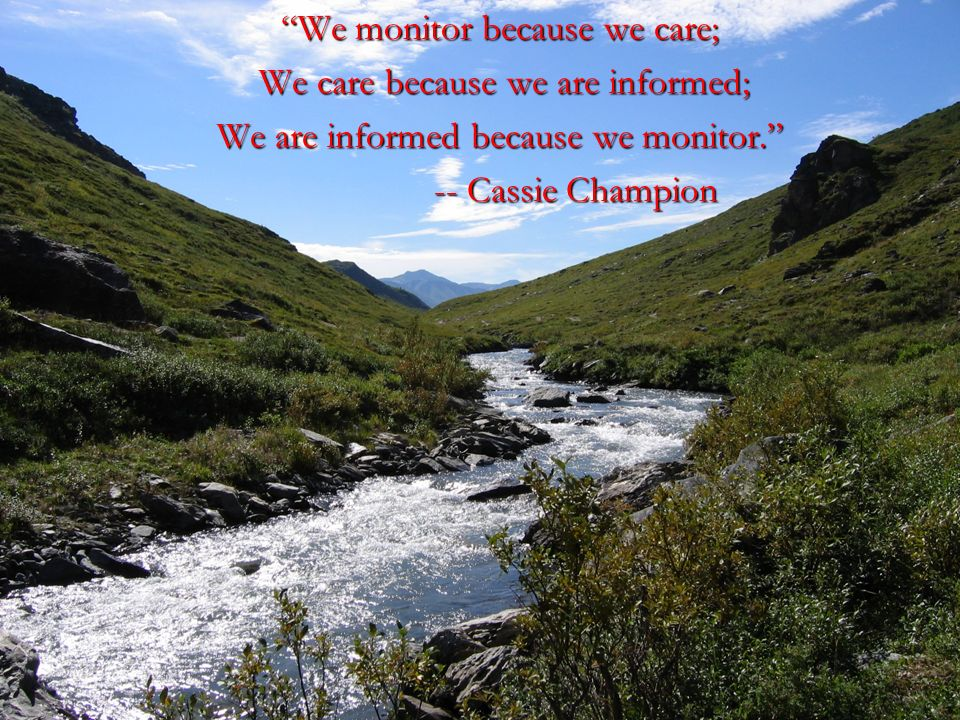 We monitor because we care; We care because we are informed;