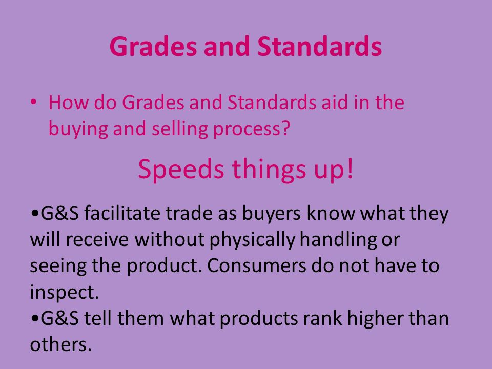 Grades and Standards Speeds things up!