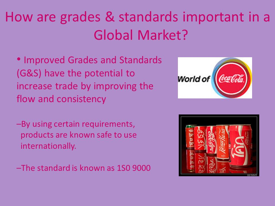 How are grades & standards important in a Global Market