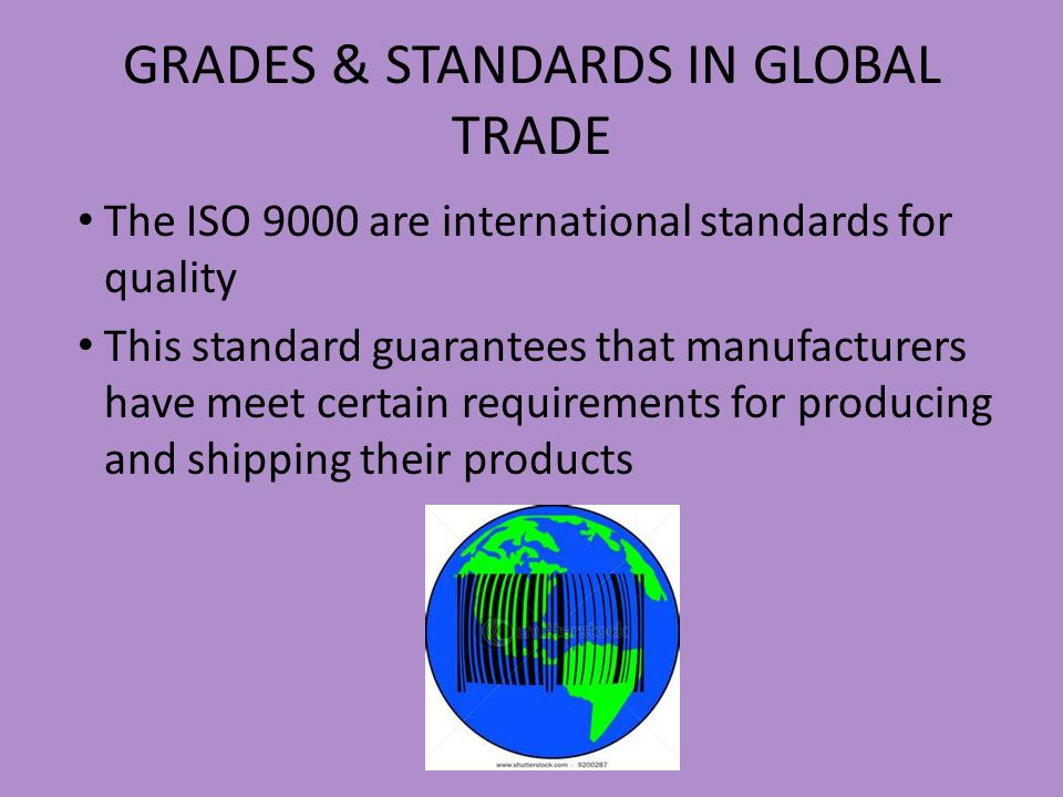 GRADES & STANDARDS IN GLOBAL TRADE