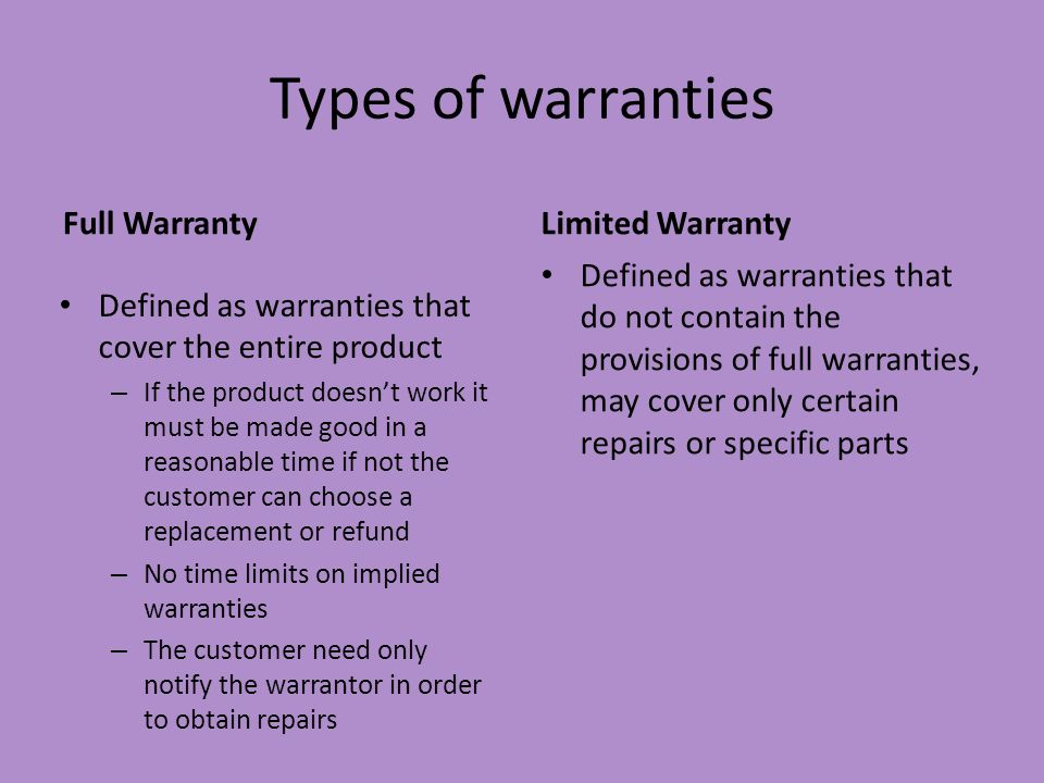 Types of warranties Full Warranty Limited Warranty