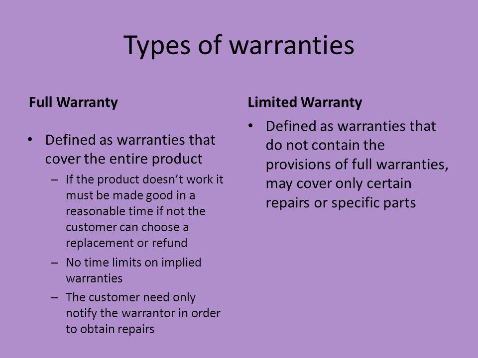 Types of warranties Full Warranty Limited Warranty
