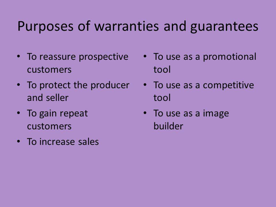 Purposes of warranties and guarantees