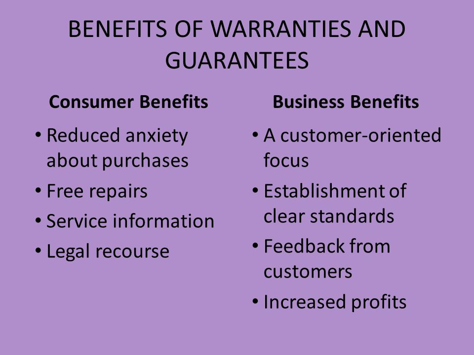 BENEFITS OF WARRANTIES AND GUARANTEES