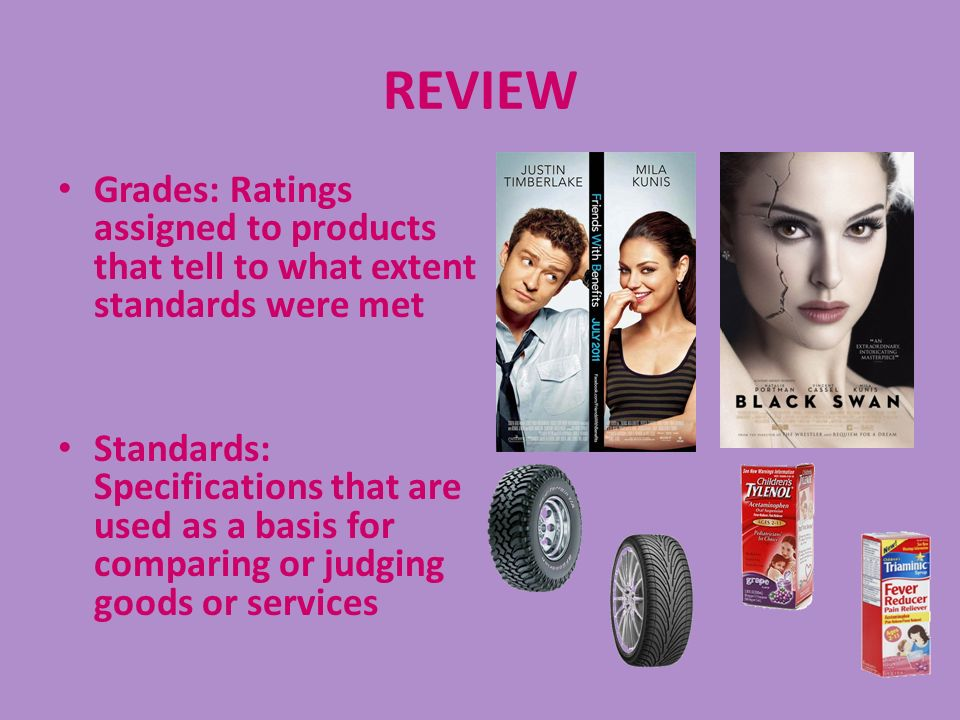 REVIEW Grades: Ratings assigned to products that tell to what extent standards were met.
