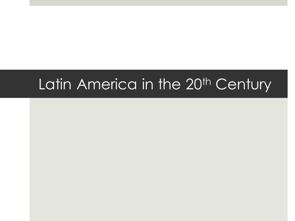 Latin America in the 20th Century