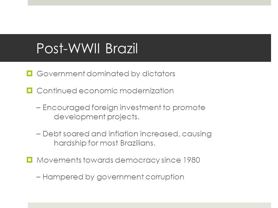 Post-WWII Brazil Government dominated by dictators