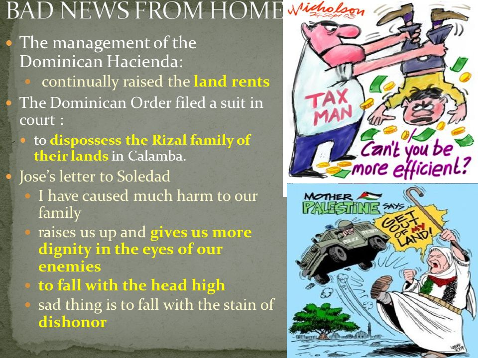 BAD NEWS FROM HOME The management of the Dominican Hacienda: