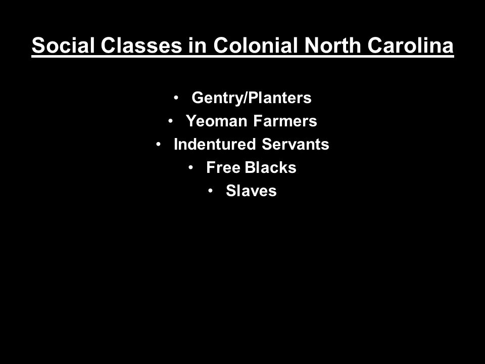 Social Classes in Colonial North Carolina