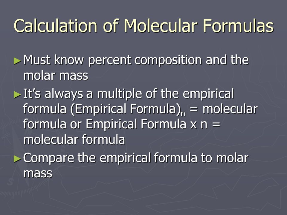 Calculation of Molecular Formulas