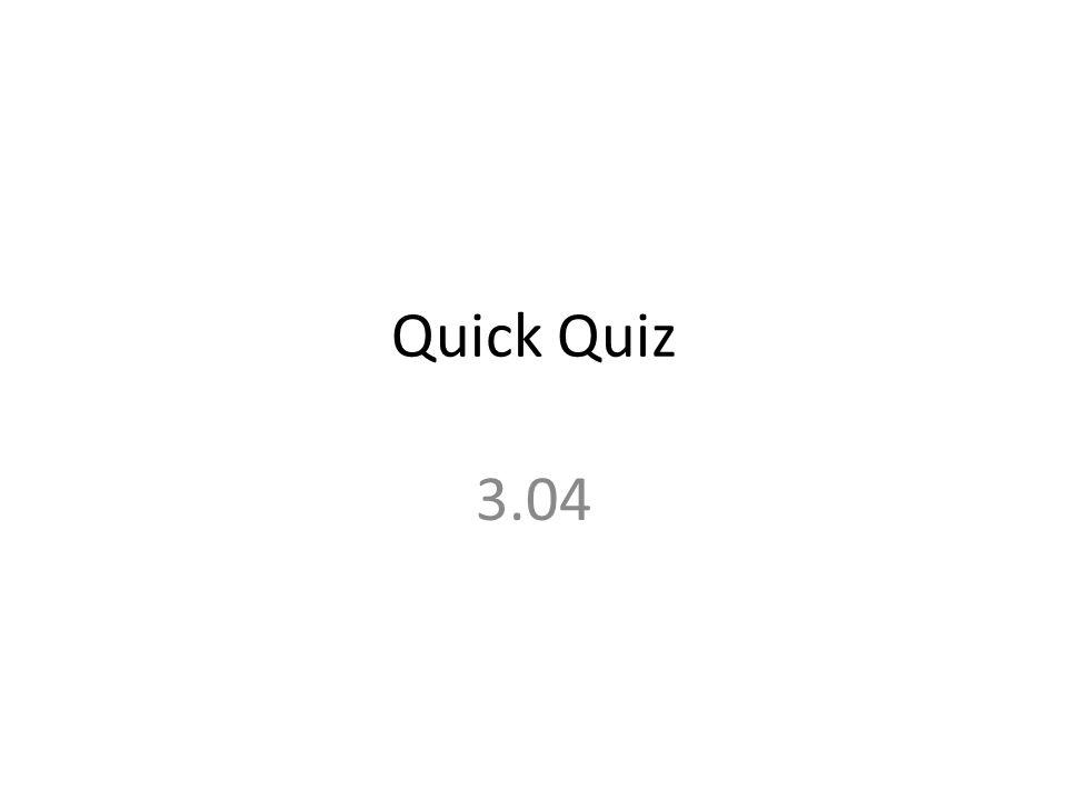 Quick Quiz 3.04