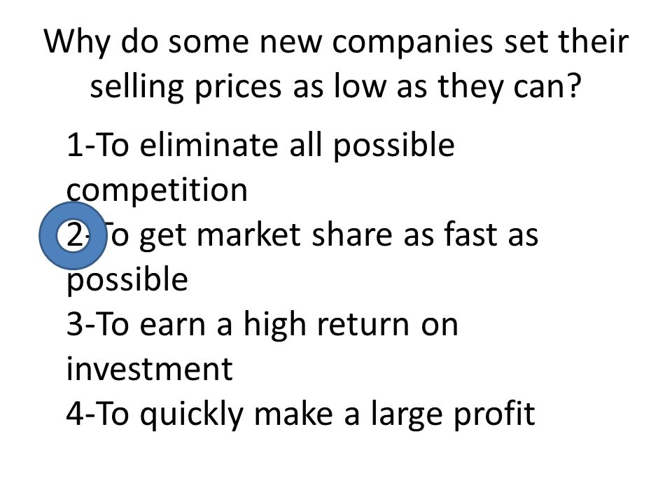 Why do some new companies set their selling prices as low as they can