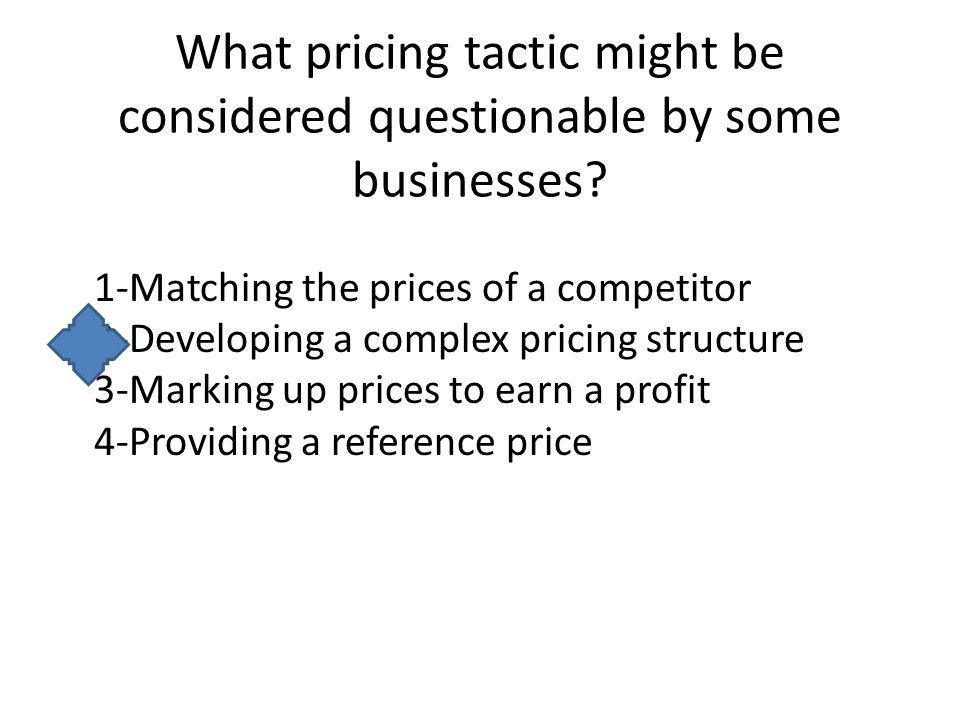 What pricing tactic might be considered questionable by some businesses
