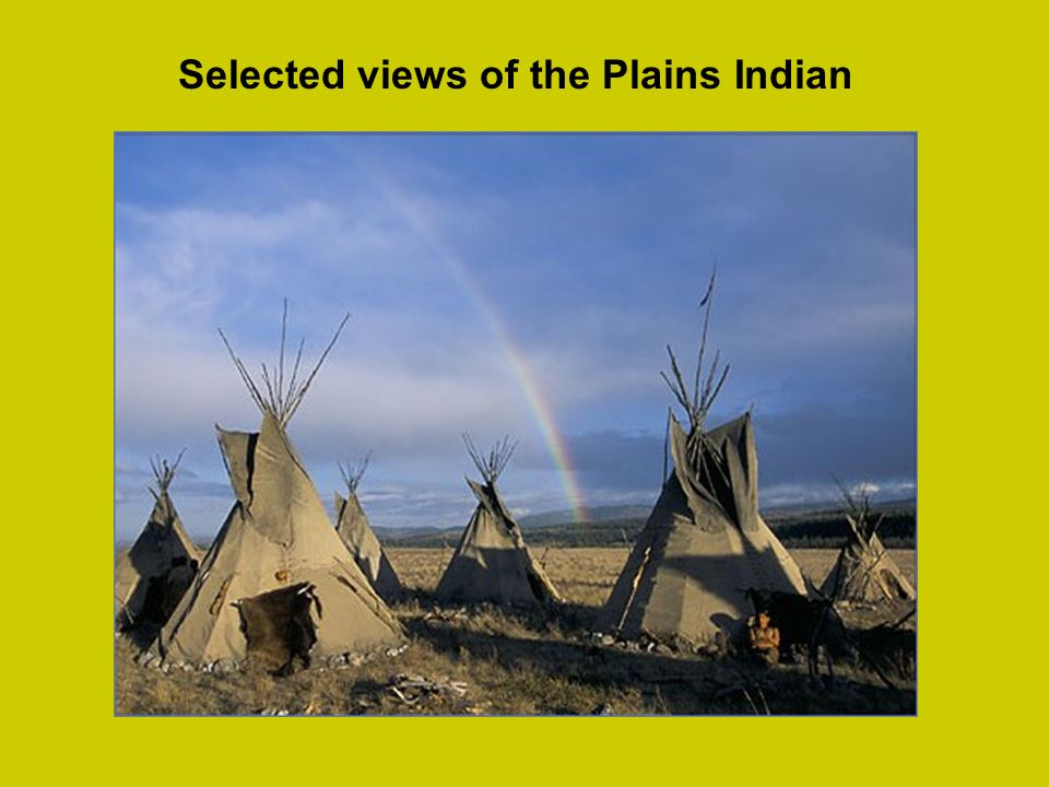 Selected views of the Plains Indian