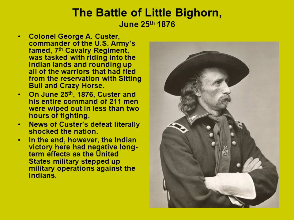 The Battle of Little Bighorn, June 25th 1876