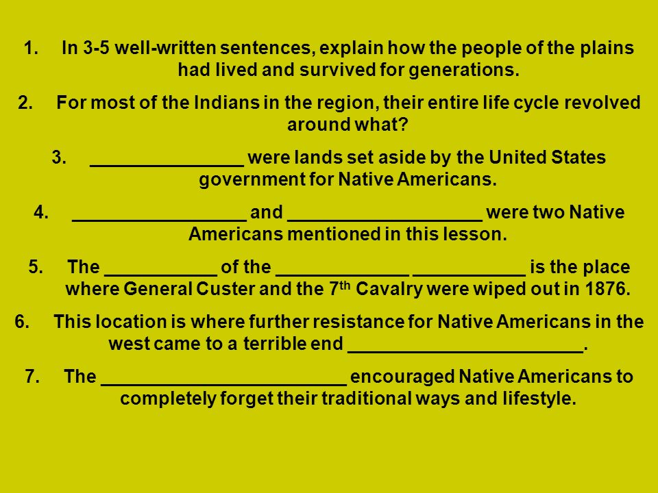 In 3-5 well-written sentences, explain how the people of the plains had lived and survived for generations.