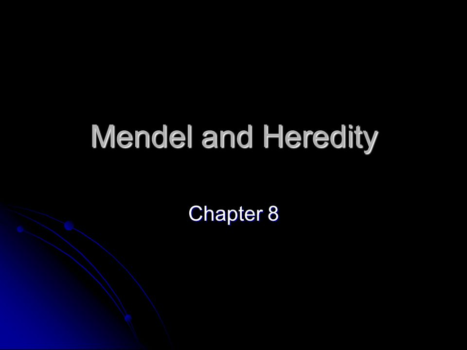 Mendel and Heredity Chapter 8
