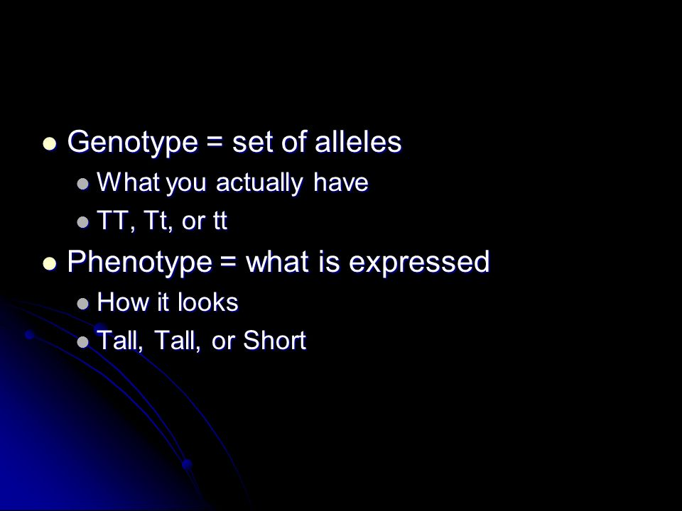 Genotype = set of alleles